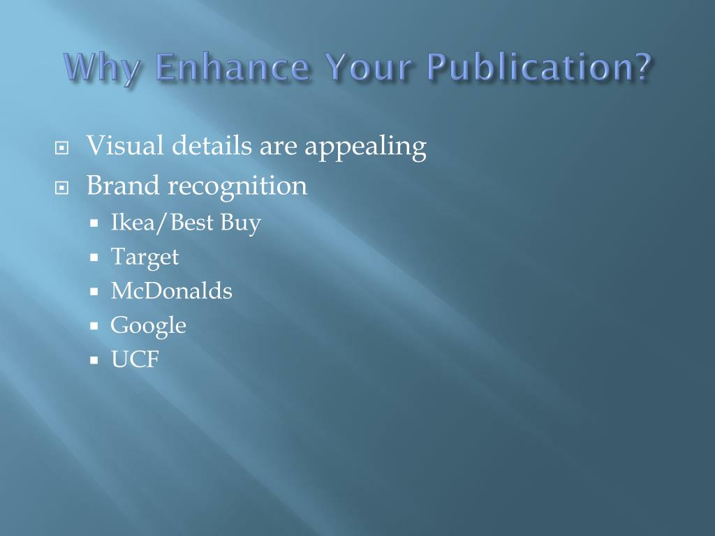 Why Enhance Your Publication?