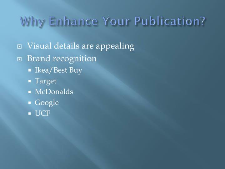 Why enhance your publication