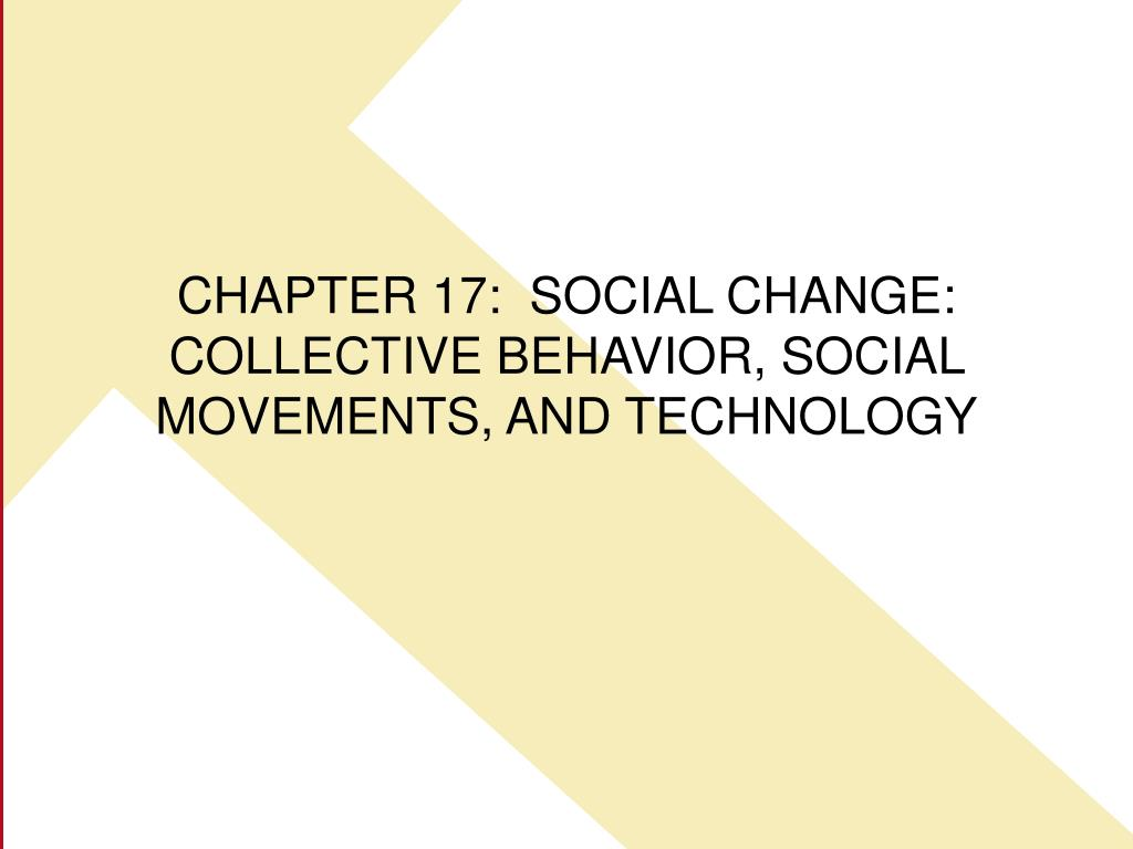 chapter 17 social change collective behavior social movements and technology l.