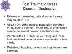 post traumatic stress disorder destructive