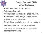 stress survival skills after the event