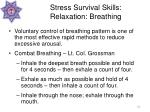 stress survival skills relaxation breathing