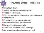 traumatic stress terrible ten