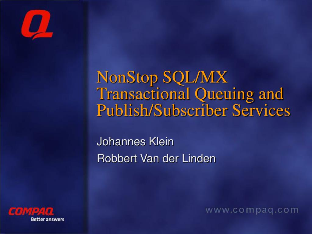 nonstop sql mx transactional queuing and publish subscriber services l.