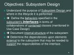 objectives subsystem design
