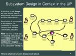 subsystem design in context in the up
