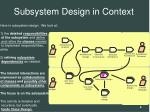 subsystem design in context