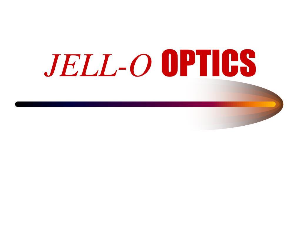 jell o optics l.