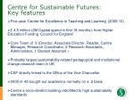 centre for sustainable futures key features