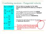 combining motions tangential velocity