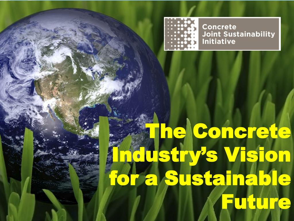 The Concrete Industry's Vision for a Sustainable Future
