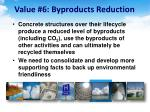 value 6 byproducts reduction