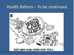 health reform to be continued
