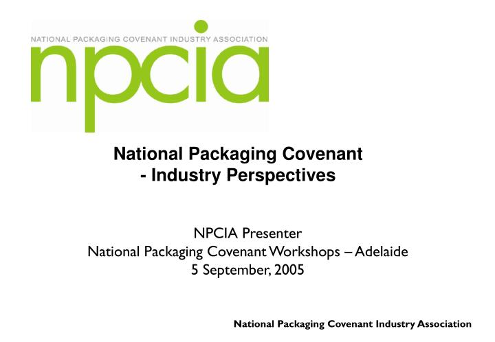 national packaging covenant industry perspectives n.