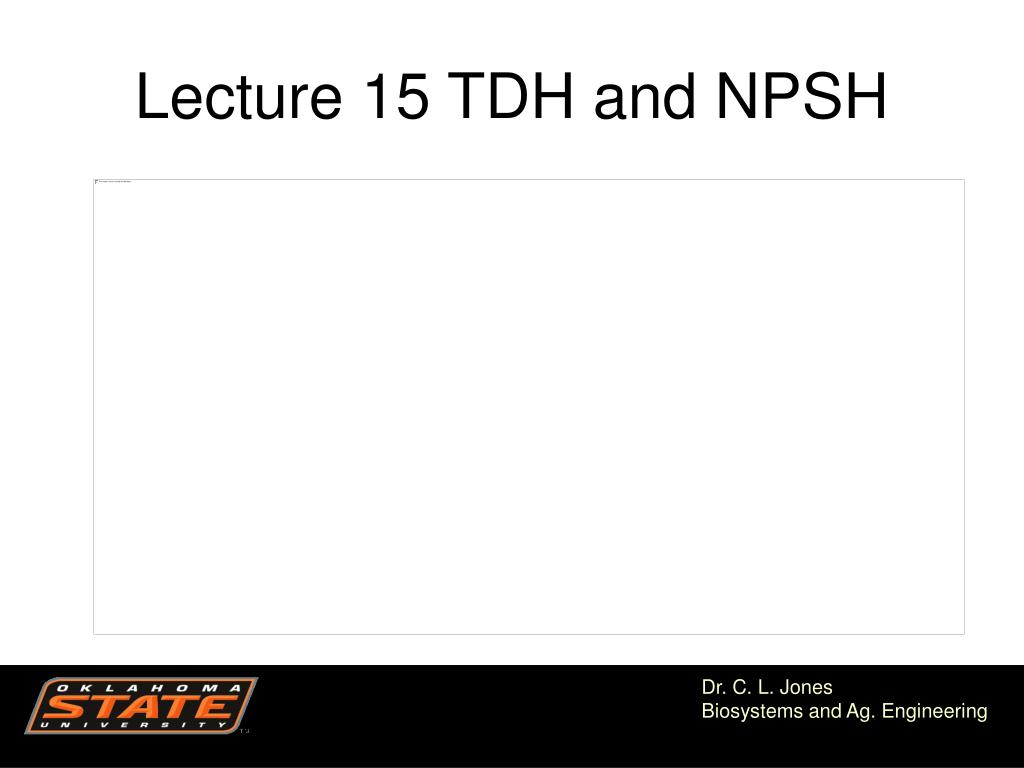 lecture 15 tdh and npsh l.