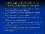 adults support restrictions on the marketing of alcopops to teenagers