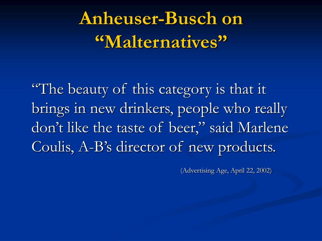 "Anheuser-Busch on ""Malternatives"""