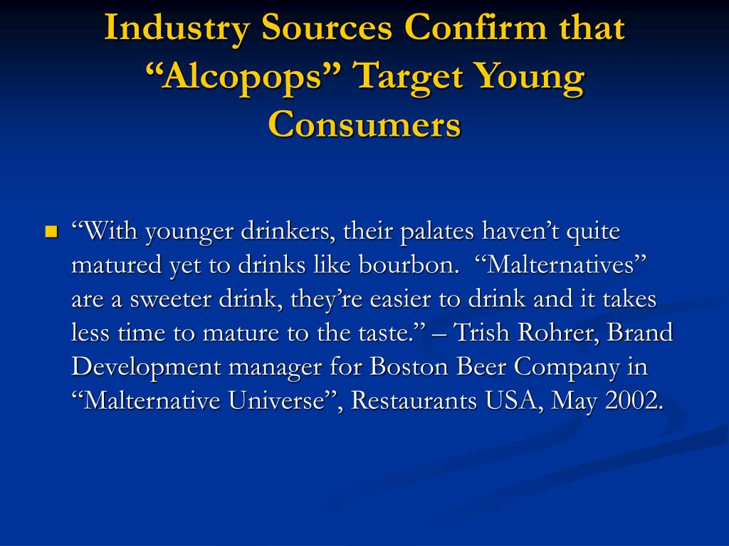 "Industry Sources Confirm that ""Alcopops"" Target Young Consumers"
