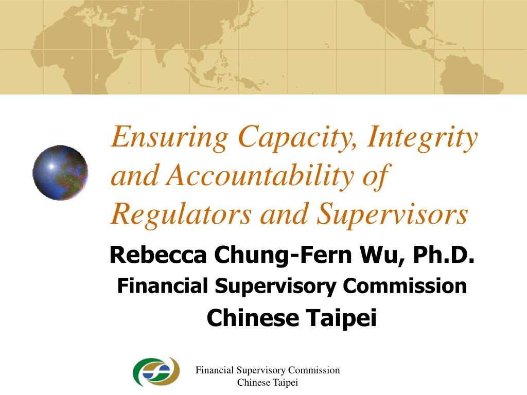 ensuring capacity integrity and accountability of regulators and supervisors l.