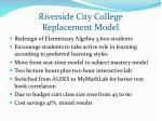 riverside city college replacement model