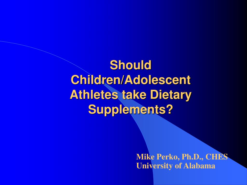 should children adolescent athletes take dietary supplements l.