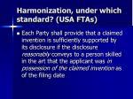 harmonization under which standard usa ftas