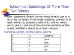 6 common substrings of more than two strings19