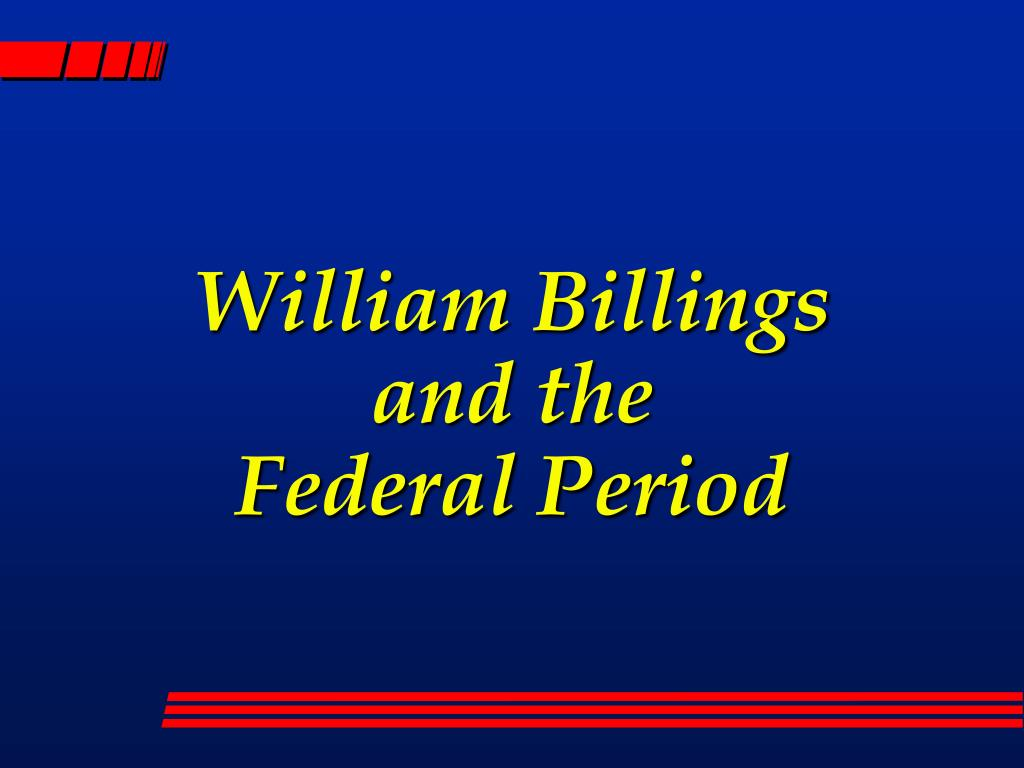 william billings and the federal period l.
