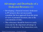 advantages and drawbacks of a dedicated resource 1