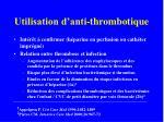 utilisation d anti thrombotique
