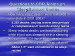 questions to cdr teams on sleep related deaths