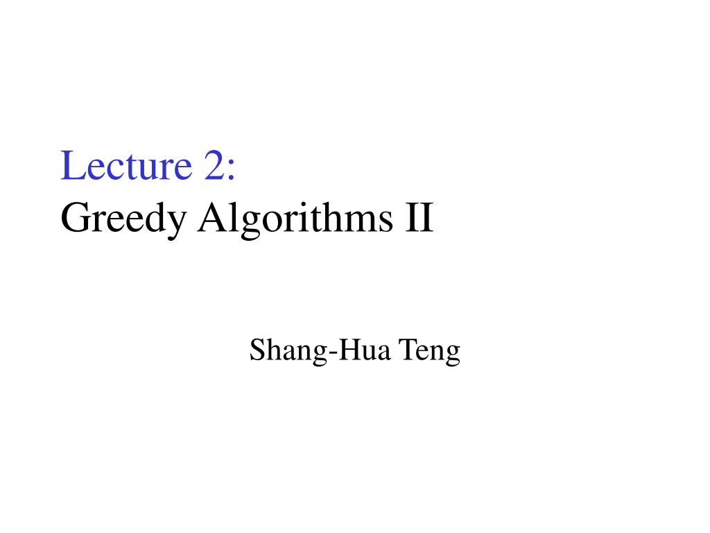 lecture 2 greedy algorithms ii l.