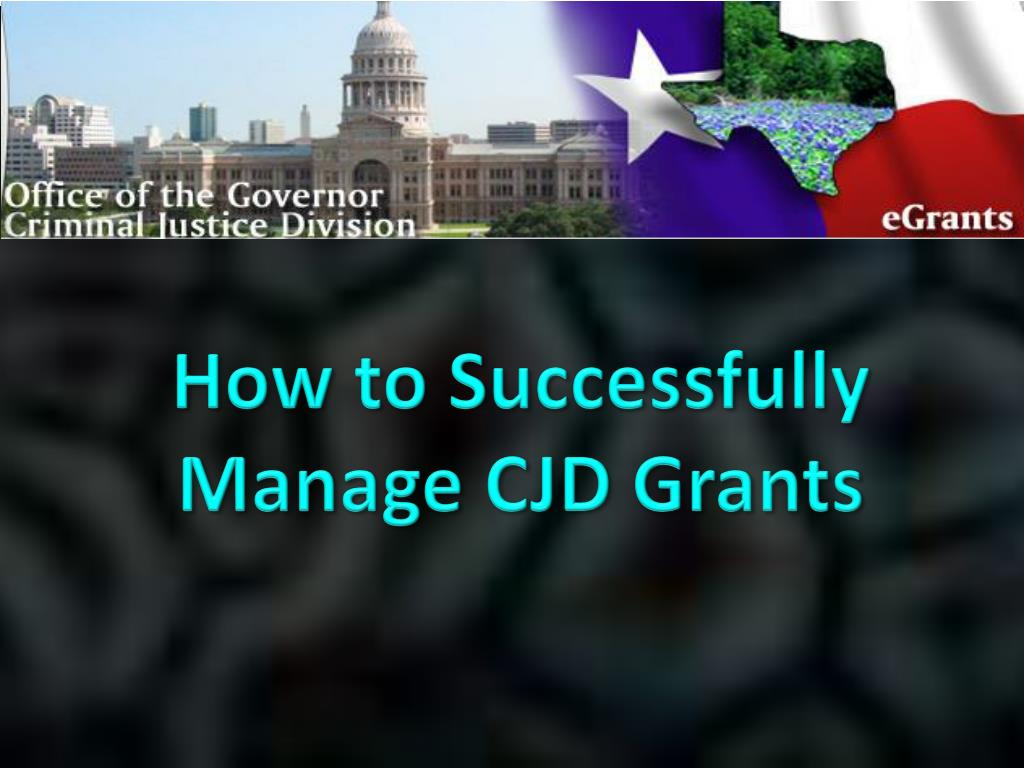 how to successfully manage cjd grants l.