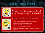 vendor financial hold