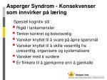 asperger syndrom konsekvenser som innvirker p l ring