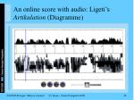 an online score with audio ligeti s artikulation diagramme