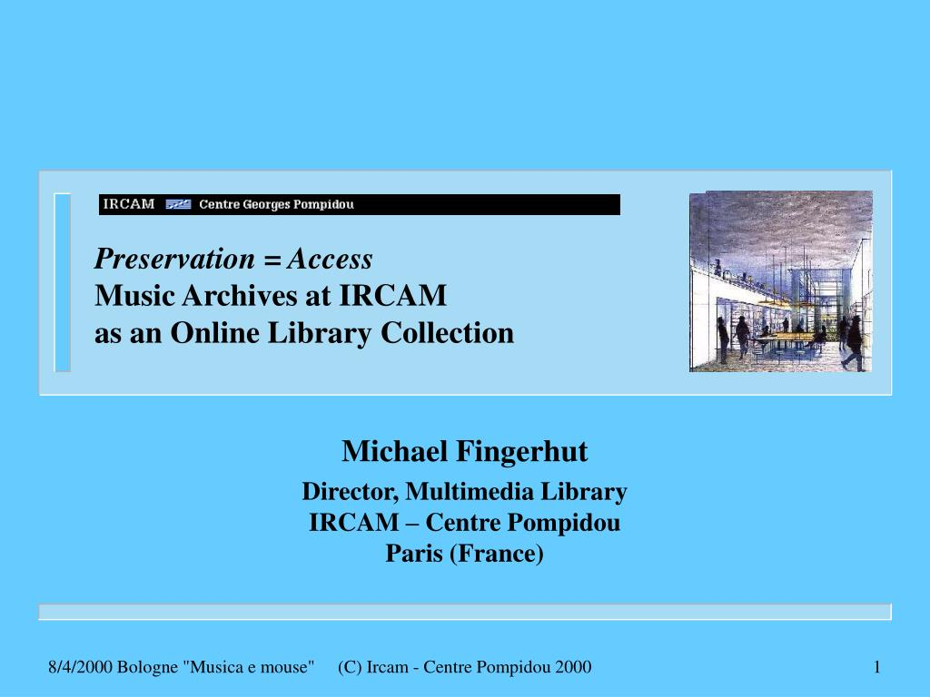 preservation access music archives at ircam as an online library collection l.
