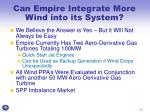can empire integrate more wind into its system