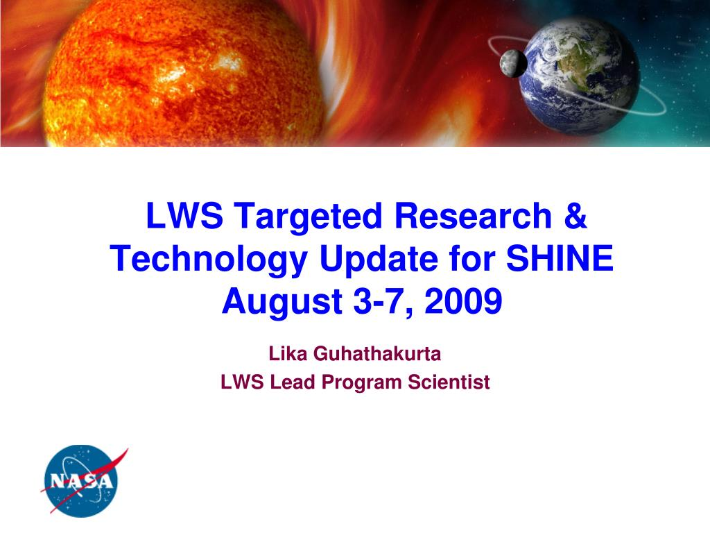 lws targeted research technology update for shine august 3 7 2009 l.