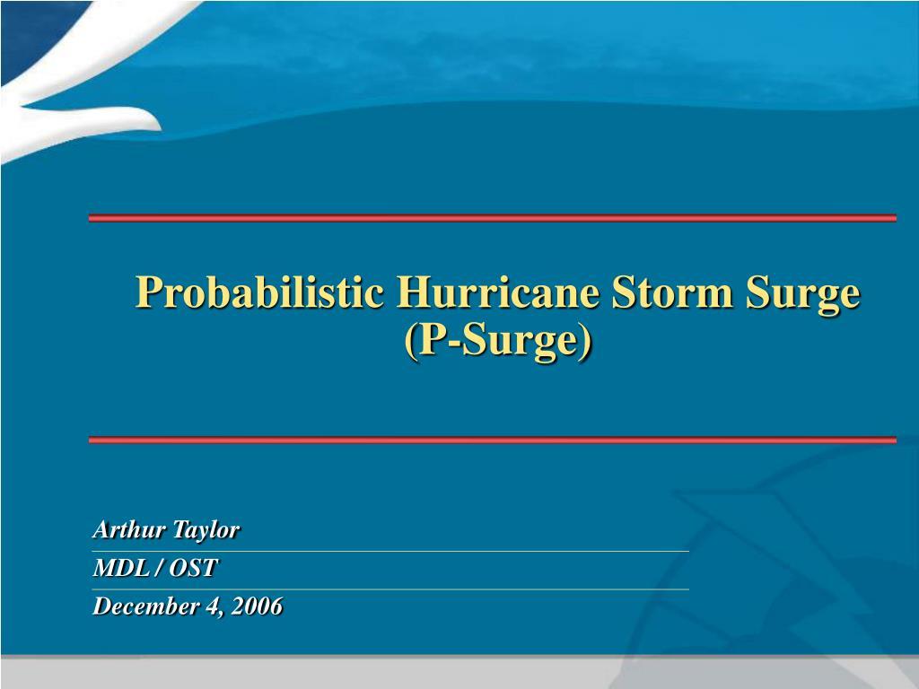 probabilistic hurricane storm surge p surge l.