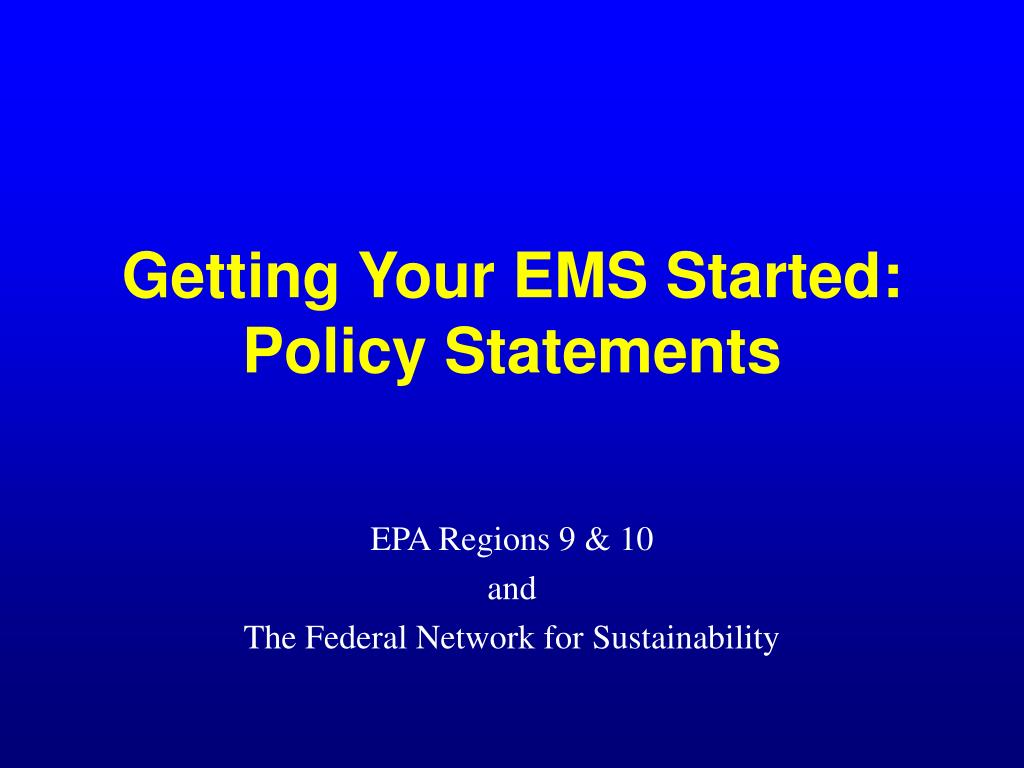 getting your ems started policy statements l.