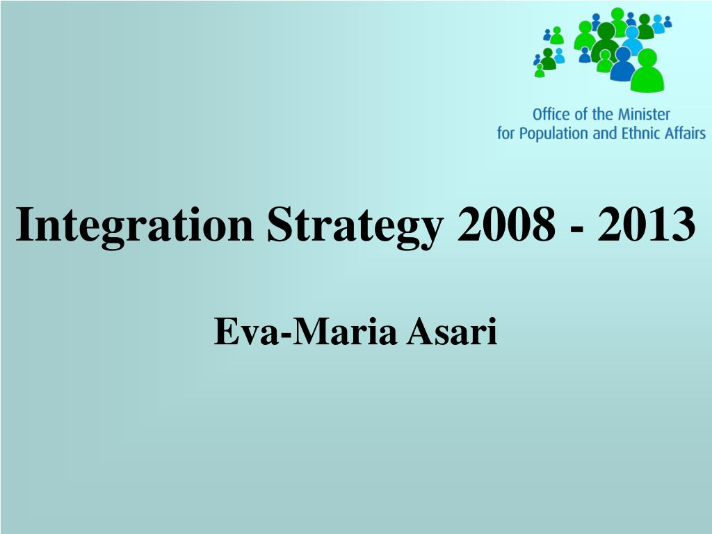 integration strategy 2008 2013 l.