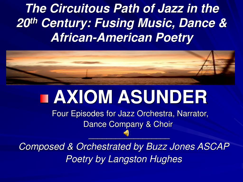 the circuitous path of jazz in the 20 th century fusing music dance african american poetry l.