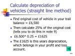 calculate depreciation of vehicles straight line method