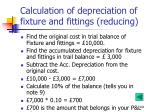 calculation of depreciation of fixture and fittings reducing