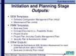initiation and planning stage outputs