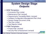 system design stage outputs