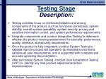 testing stage description