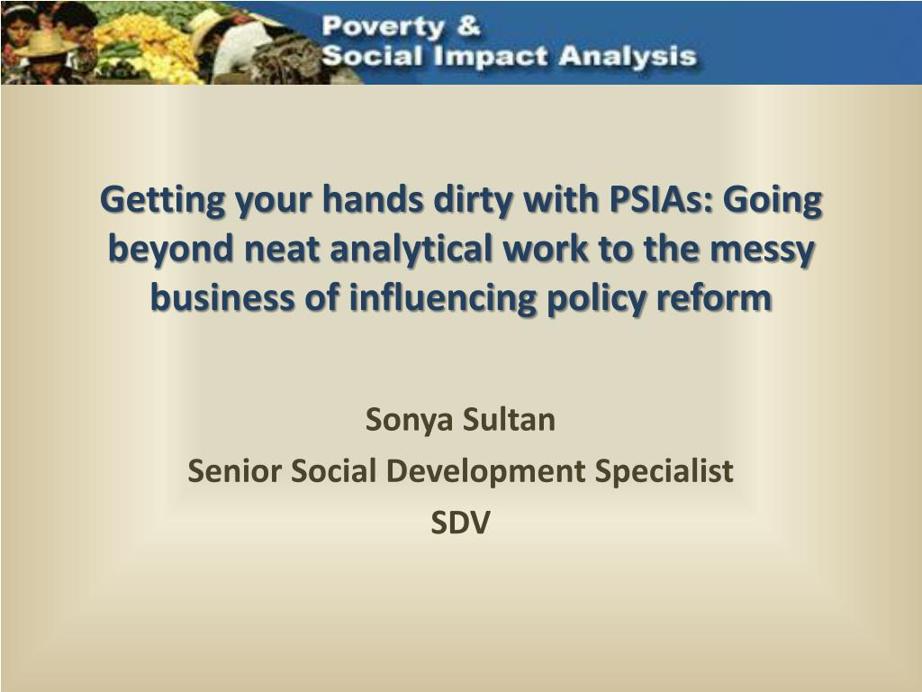 Getting your hands dirty with PSIAs: Going beyond neat analytical work to the messy business of influencing policy reform
