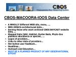 cbos macoora ioos data center